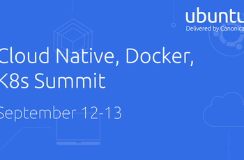 Cloud Native, Docker, K8s Summit