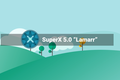 SuperX 5.0 - Lamarr - focus on design and beauty - gnulinux.ro